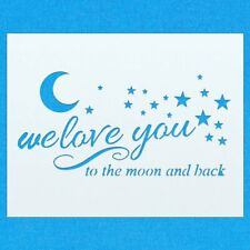 We Love You to the Moon and Back Vintage Shabby Chic Mylar Wall Art Stencil
