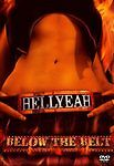HellYeah - Below the Belt (DVD, 2007, Amaray Case)