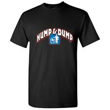 HUMP & DUMP-Offensive Humor Men's Graphic Gift Idea Funny Novelty T-Shirts