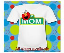 Sesame Street Elmo Mom T Shirt All Sizes Sesame Street Sign Birthday Shirt