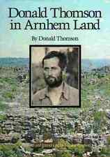 Donald Thomson in Arnhem Land. Hardcover with Dustwrapper