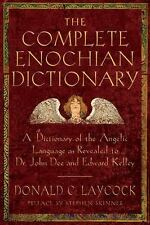 A Dictionary of the Angelic Language as Revealed to Dr. John Dee and Edward K...