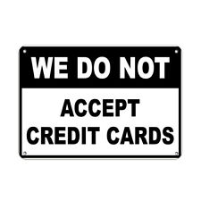 We do not accept credit cards Business Sign STore Policy Aluminum METAL Sign
