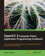 OpenCV 2 Computer Vision Application Programming Cookbook by Laganière, Robert