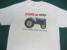 FORD 4000 LIVE, LAUGH, LOVE, TRACTOR Tractor tee shirt