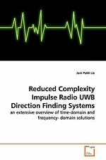Reduced Complexity Impulse Radio Uwb Direction Finding Systems: By Joni Polil...