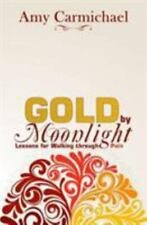 Gold by Moonlight: By Amy Carmichael