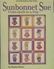 Sunbonnet Sue Visits Quilt in a Day by Eleanor Burns (1992, Paperback)