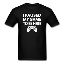 I Paused My Game To Be Here Funny Gift For Gamer Men Women Kids Humor T Shirts
