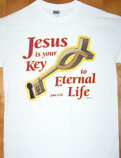 JESUS IS YOUR KEY TO ETERNAL LIFE White T Shirt Sz Sm - 6XL Awesome Christian T