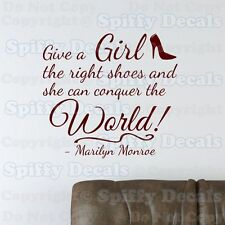 GIVE A GIRL SHOES CONQUER WORLD MARILYN MONROE Quote Vinyl Wall Decal Sticker