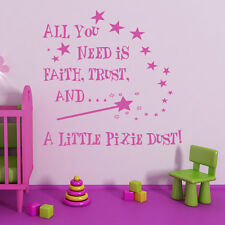 All You Need Is Faith Trust and a Little Pixie Dust Wall Art Sticker Transfers