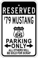 1979 79 FORD MUSTANG Route 66 Aluminum Parking Sign