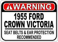 1955 55 FORD CROWN VICTORIA Seat Belt Warning Aluminum Street Sign