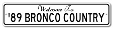1989 89 FORD BRONCO Aluminum Welcome to Car Country Sign