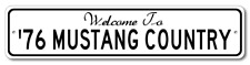 1976 76 FORD MUSTANG Aluminum Welcome to Car Country Sign