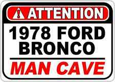 1978 78 FORD BRONCO Attention Man Cave Aluminum Street Sign