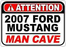 2007 07 FORD MUSTANG Attention Man Cave Aluminum Street Sign