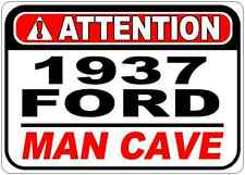 1937 37 FORD Attention Man Cave Aluminum Street Sign