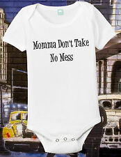 Funny Mom One Piece Momma Dont Take No Mess Funny Newborn Shirt Funny Infant 6