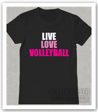 LIVE LOVE VOLLEYBALL WOMANS GIRLS LADIES CREW NECK TSHIRT