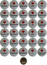 I LOVE HEART SUBJECT COURSE BUTTON BADGE 25mm UNIVERSITY MATHS SCIENCE CUSTOMISE