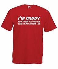 sorry im awesome funny present xmas birthday gift ideas boys girls top T SHIRT