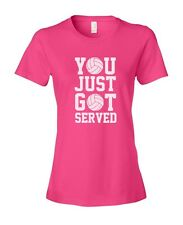 You Just Got Served Volleyball Woman's Ladies' Fashion Fit T-Shirt Shirt Top