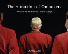 The Attraction of Onlookers: Aberfan : the Antaomy of a Welsh Village by...