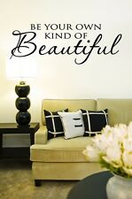 Be your own kind of beautiful wall vinyl decal words lettering quote sticker