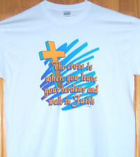 THE CROSS IS WHERE YOU LEAVE YOUR BURDENS AND WALK IN FAITH T Shirt Sm - 6XL