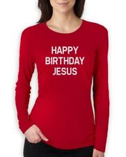 Happy Birthday Jesus Women Long Sleeve T-Shirt Funny Xmas Party Christmas Humor