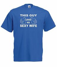 THIS GUY LOVES HIS WIFE husband joke wedding birthday xmas gift idea mens TSHIRT