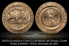 2015 Glendale Coin Club Copper Medal by Daniel Carr 251 made California Pacific