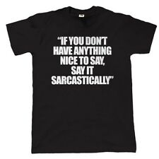 Say It Sarcastically Mens Funny T Shirt - Gift for Dad Fathers Day