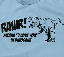 RAWR! MEANS I LOVE YOU IN DINOSAUR T-SHIRT dinosaurs funny sarcastic saying mens
