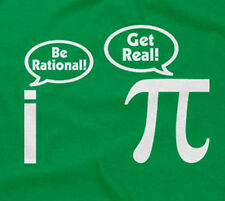 BE RATIONAL GET REAL T-SHIRT funny saying sarcastic math geeky nerdy humor mens