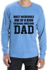 Most Incredible One Of A Kind Freakin Awesome Dad Father's Long Sleeve T-Shirt