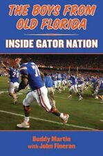 NEW The Boys from Old Florida: Inside Gator Nation by Buddy Martin
