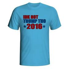 IDK I Don't Know, Not Trump Tho 2016 T-shirt USA Republican Presidential Electio