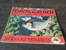 FISHING FOR ROACH BERNARD VENABLES 1963 2ND MR CRABTREE AUTHOR very good