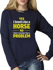 Smell Like a Horse Funny Gift for Horse Lover Riding Women Sweatshirt Horseman