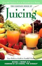 The Complete Book of Juicing Michael T. Murray Your Delicious Guide Vitality Grt