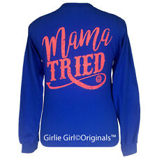 "Girlie Girl Originals ""Mama Tried"" Long Sleeve Royal Unisex Fit T-Shirt"