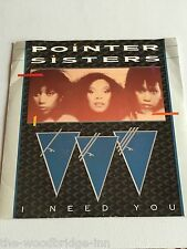 """POINTER SISTERS I NEED YOU (RPS107) 7"""" VINYL SINGLE GGD"""