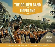 The Golden Band from Tigerland: A History of LSU's Marching Band (The Hill Colle