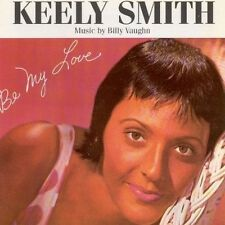 KEELY SMITH - BE MY LOVE  CD NEW!