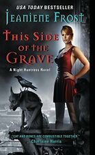 This Side of the Grave: A Night Huntress Novel Frost, Jeaniene