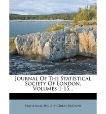 NEW Journal of the Statistical Society of London, Volumes 1-15...