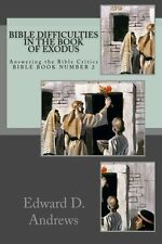 USED (GD) Bible Difficulties In the Book of Exodus: Answering the Bible Critics